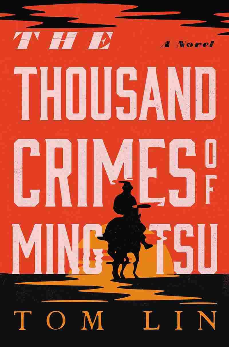 The Thousand Crimes of Ming Tsu, by Tom Lin