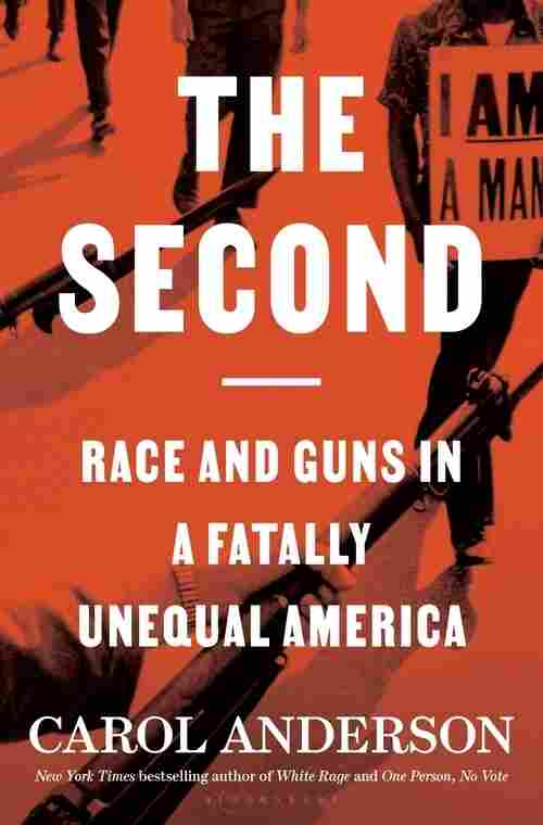 The Second: Race and Guns in a Fatally Unequal America, by Carol Anderson