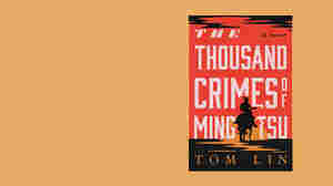 Yes, There Are Crimes — And Much More — In 'The Thousand Crimes Of Ming Tsu'