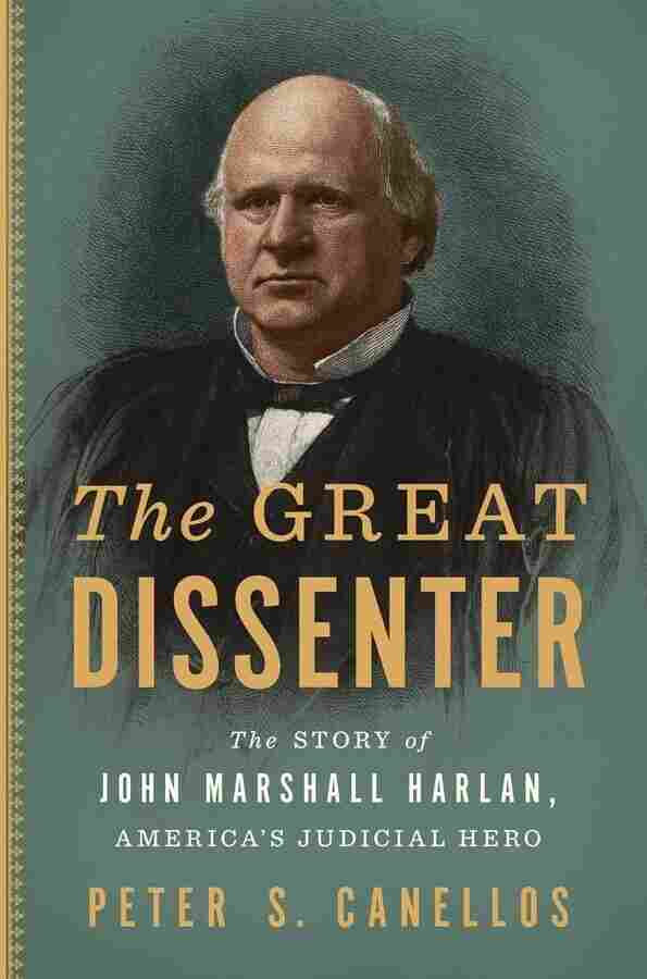 The book jacket for The Great Dissenter by Peter Canellos