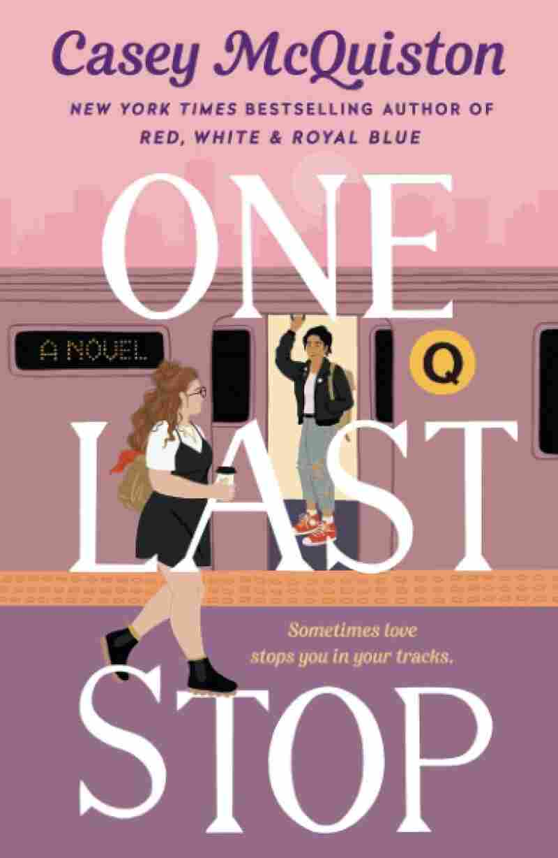 One Last Stop, by Casey McQuiston