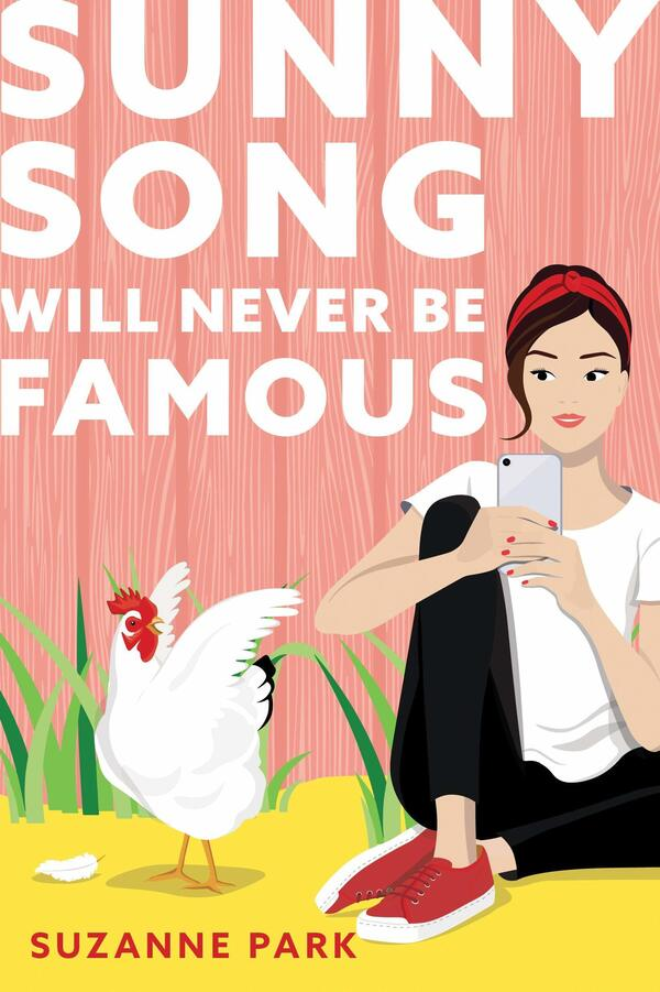 Sunny Song Will Never Be Famous, by Suzanne Park