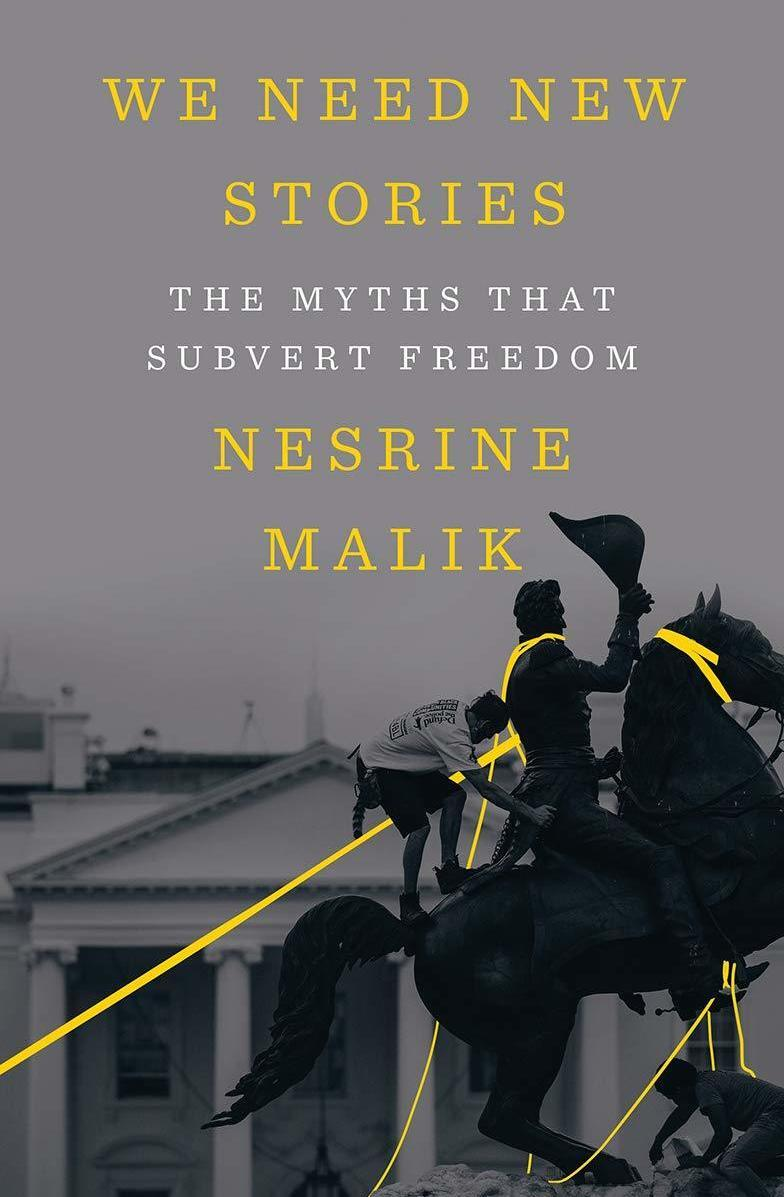 Nesrine Malik's 'We Need New Stories' Wonders Why People Believe in Lies and Myths: NPR
