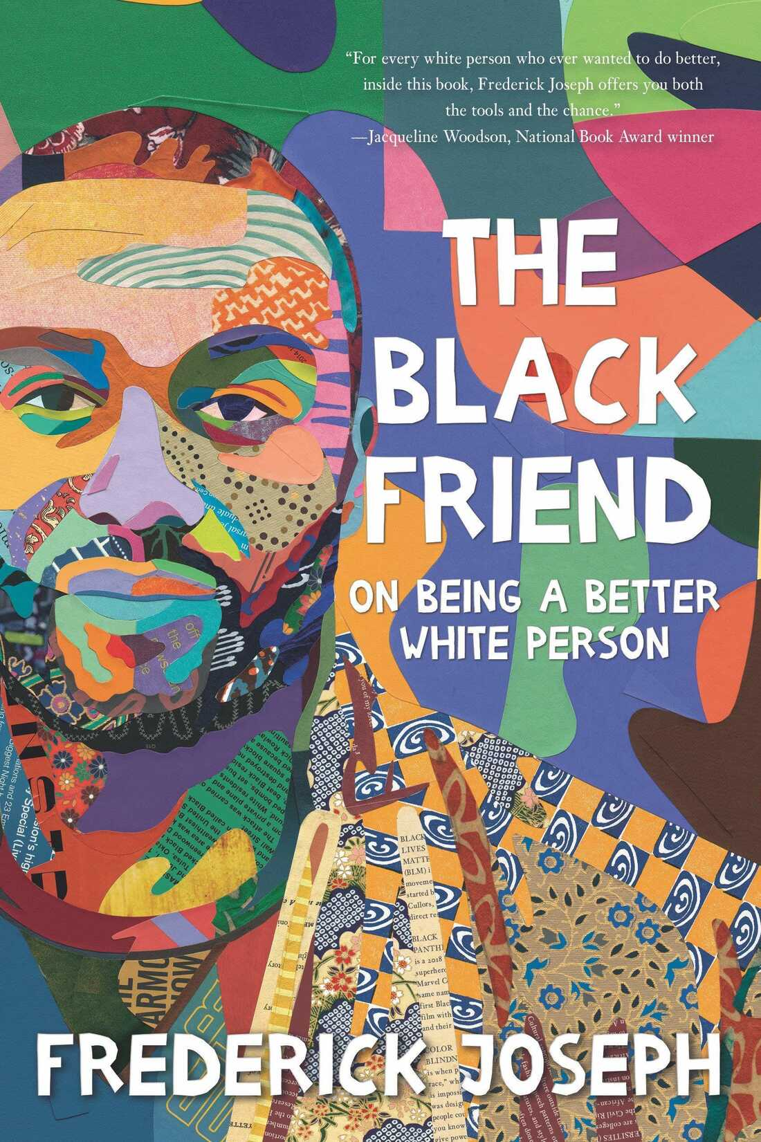 The Black Friend: On Being a Better White Person, by Frederick Joseph