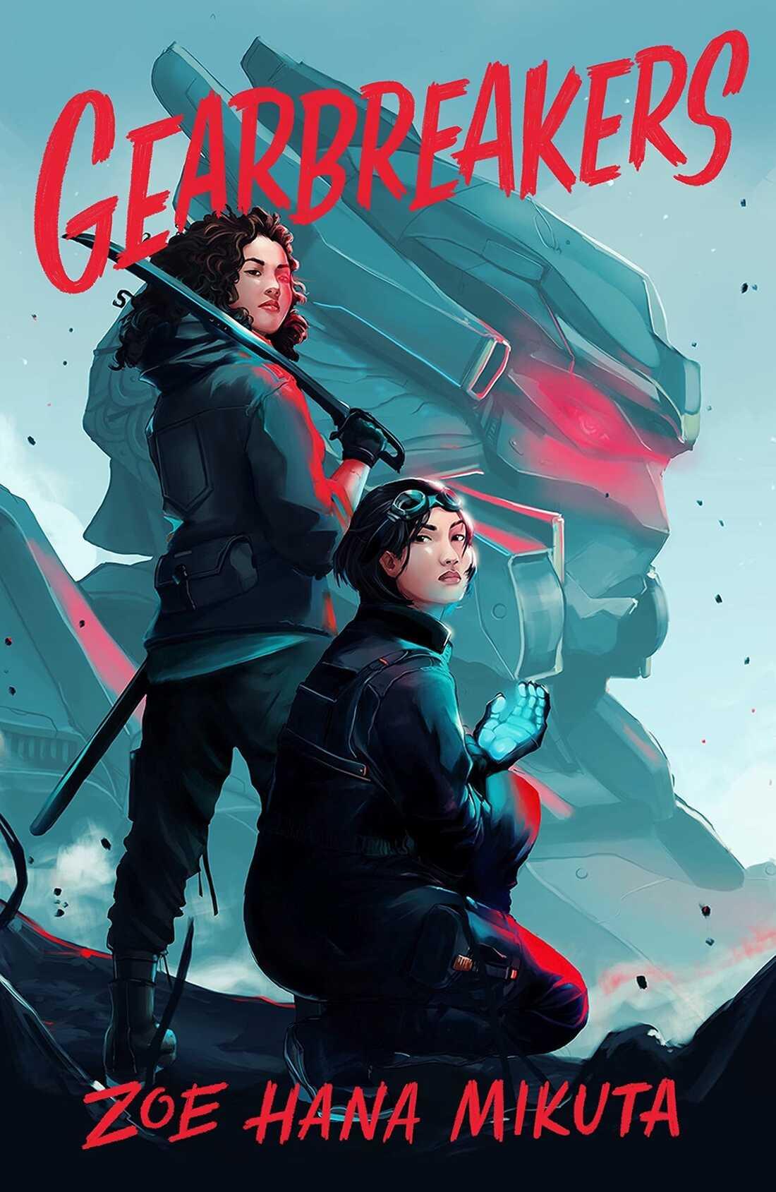 Gearbreakers, by Zoe Hana Mikuta