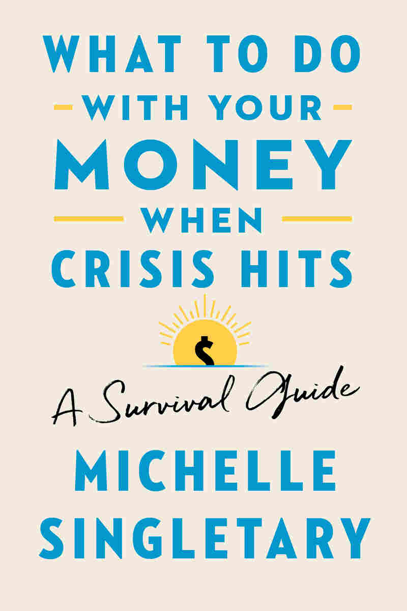 The cover of Michelle Singletary's book What To Do With Your Money In A Crisis: A Survival Guide
