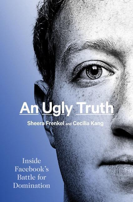 An Ugly Truth by Sheera Frenkel and Cecilia Kang