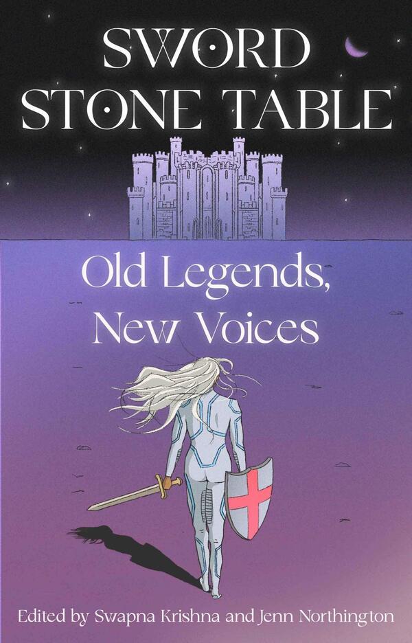 Sword Stone Table, edited by Swapna Krishna and Jenn Northington