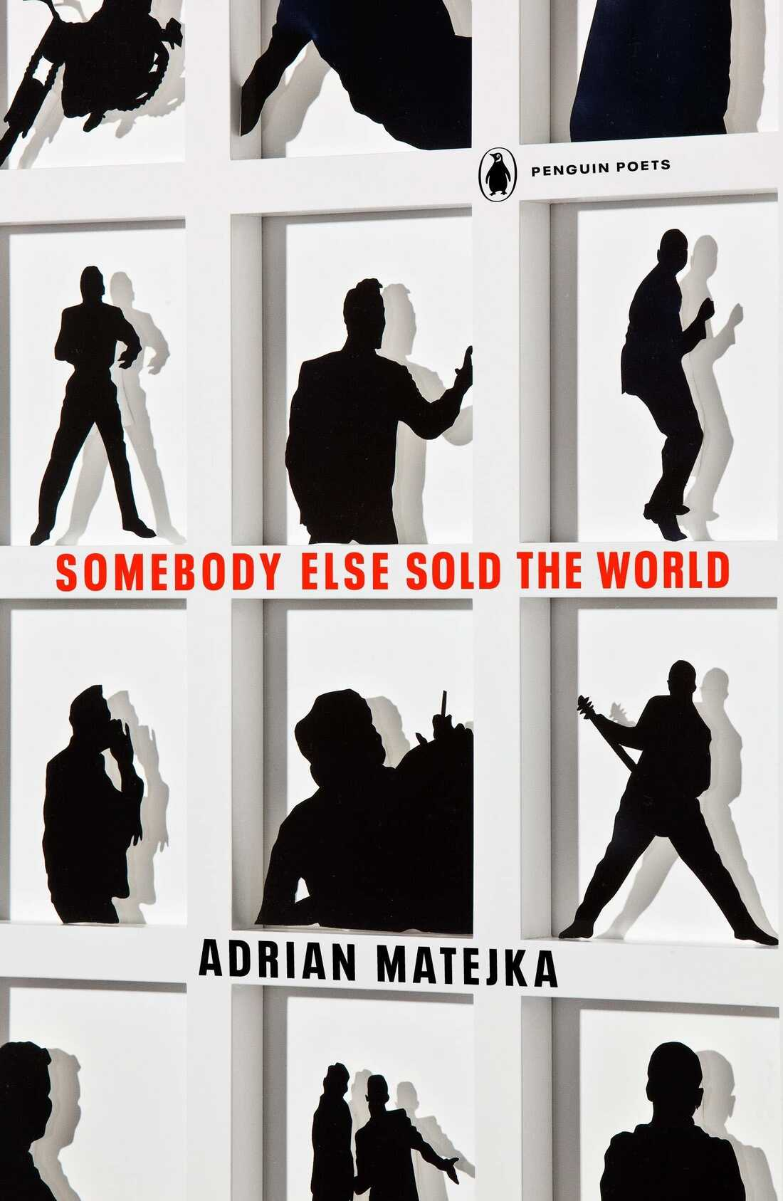 Somebody Else Sold the World, by Adrian Matejka