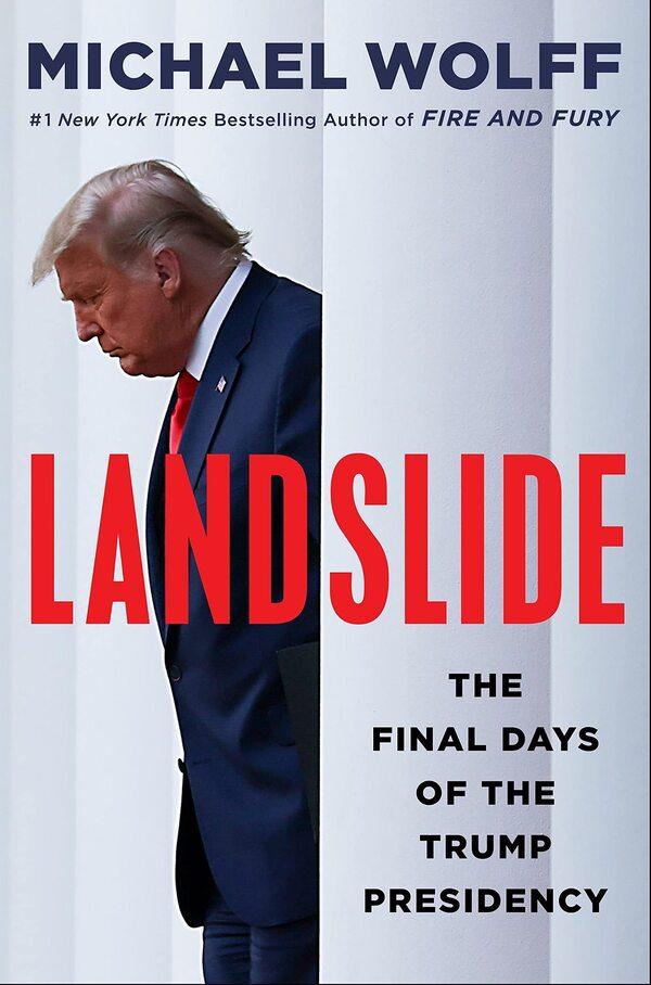 Landslide: The Final Days of the Trump Presidency, Michael Wolff