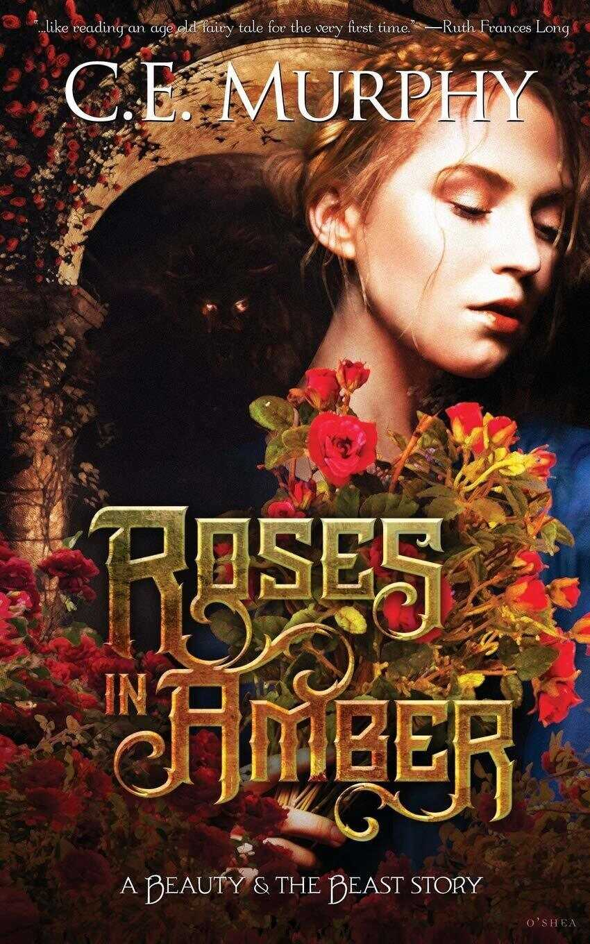 Roses in Amber, by C.E. Murphy