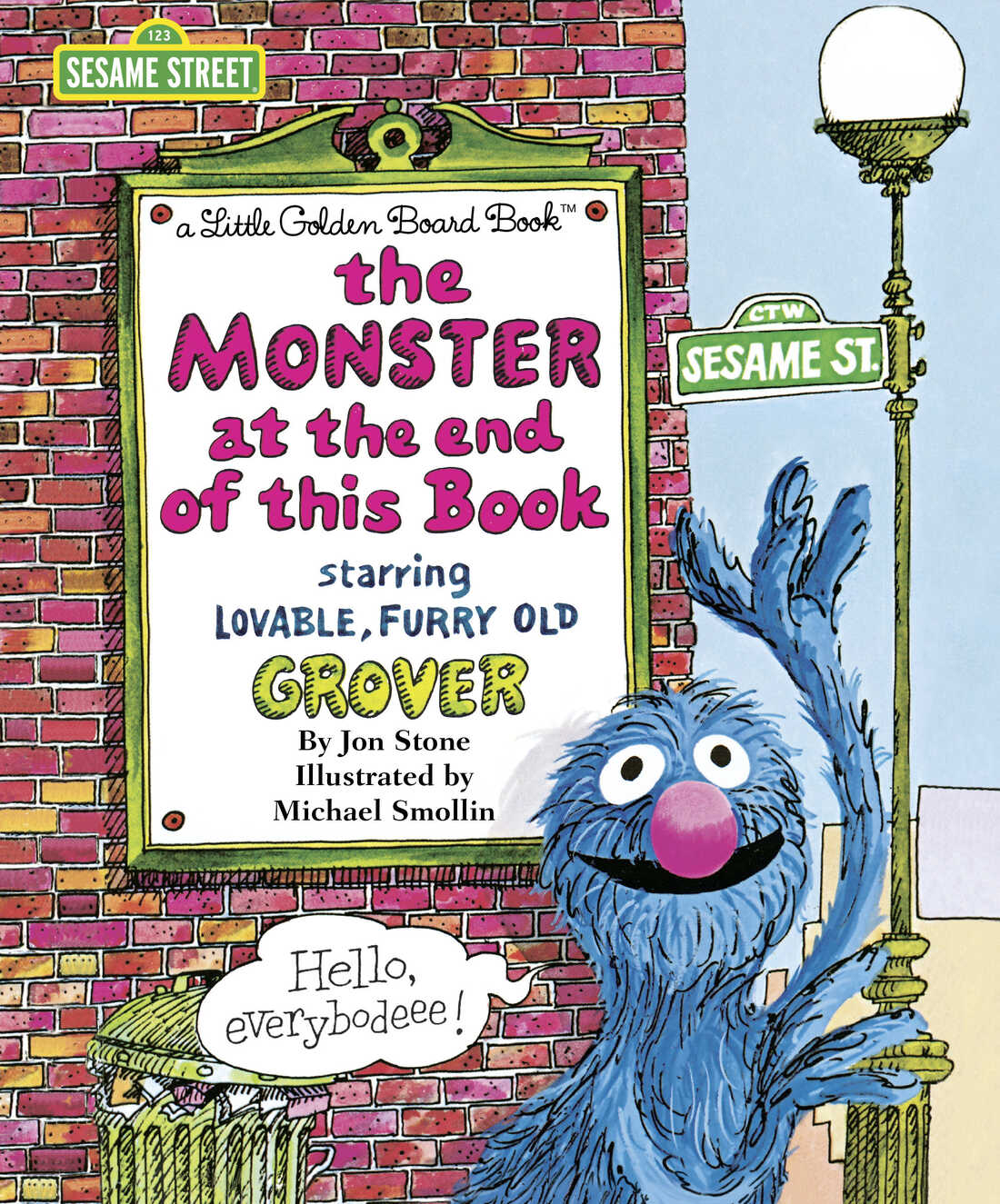 The Monster at the End of This Book by Jon Stone and Michael Smollin.