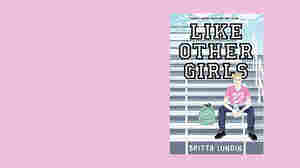 In 'Like Other Girls,' You Can Be — And Play — Whatever You Want. Even Football.