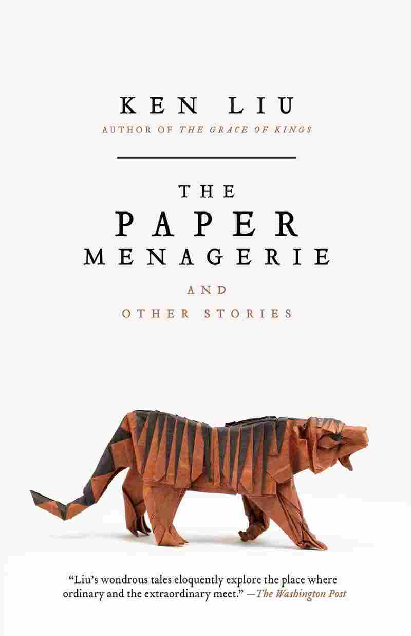 The Paper Menagerie, by Ken Liu