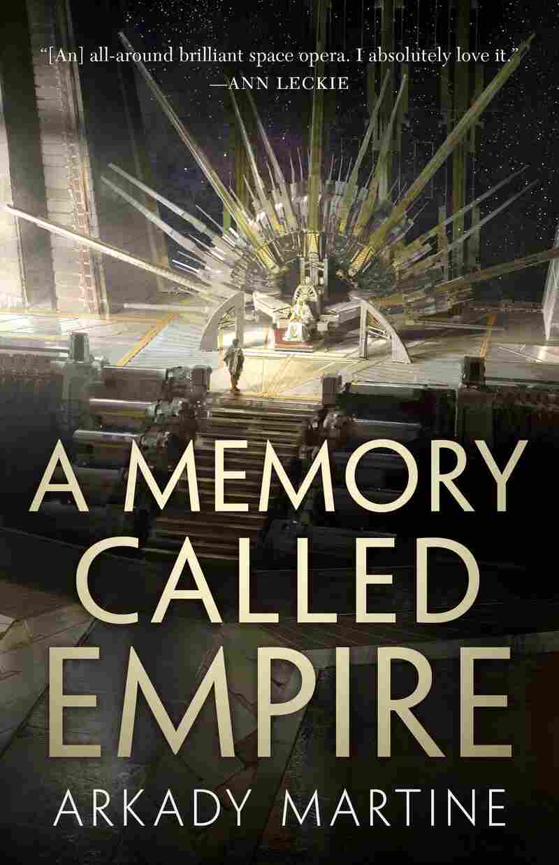 A Memory Called Empire, by Arkady Martine