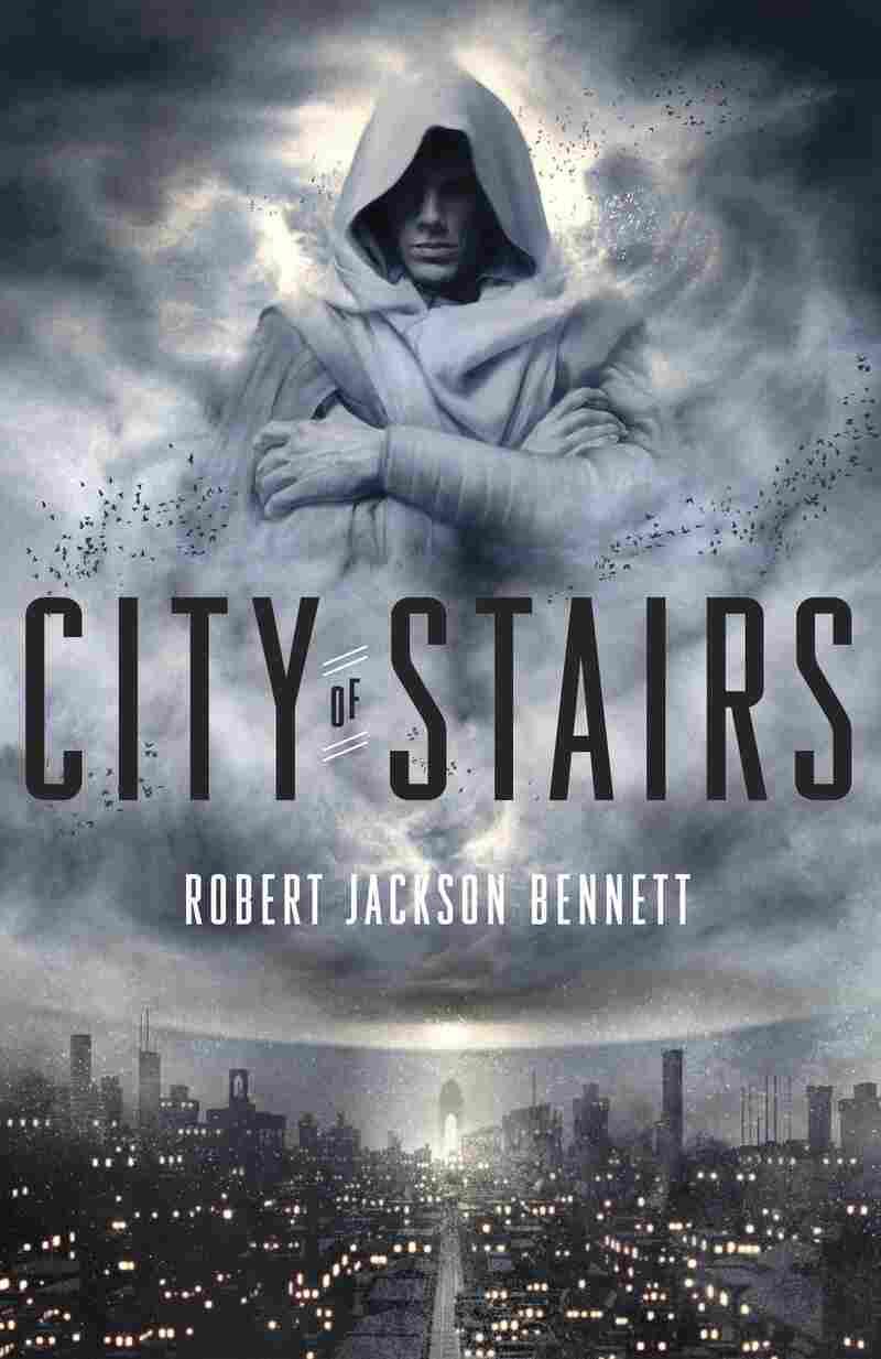 City of Stairs, by Robert Jackson Bennett
