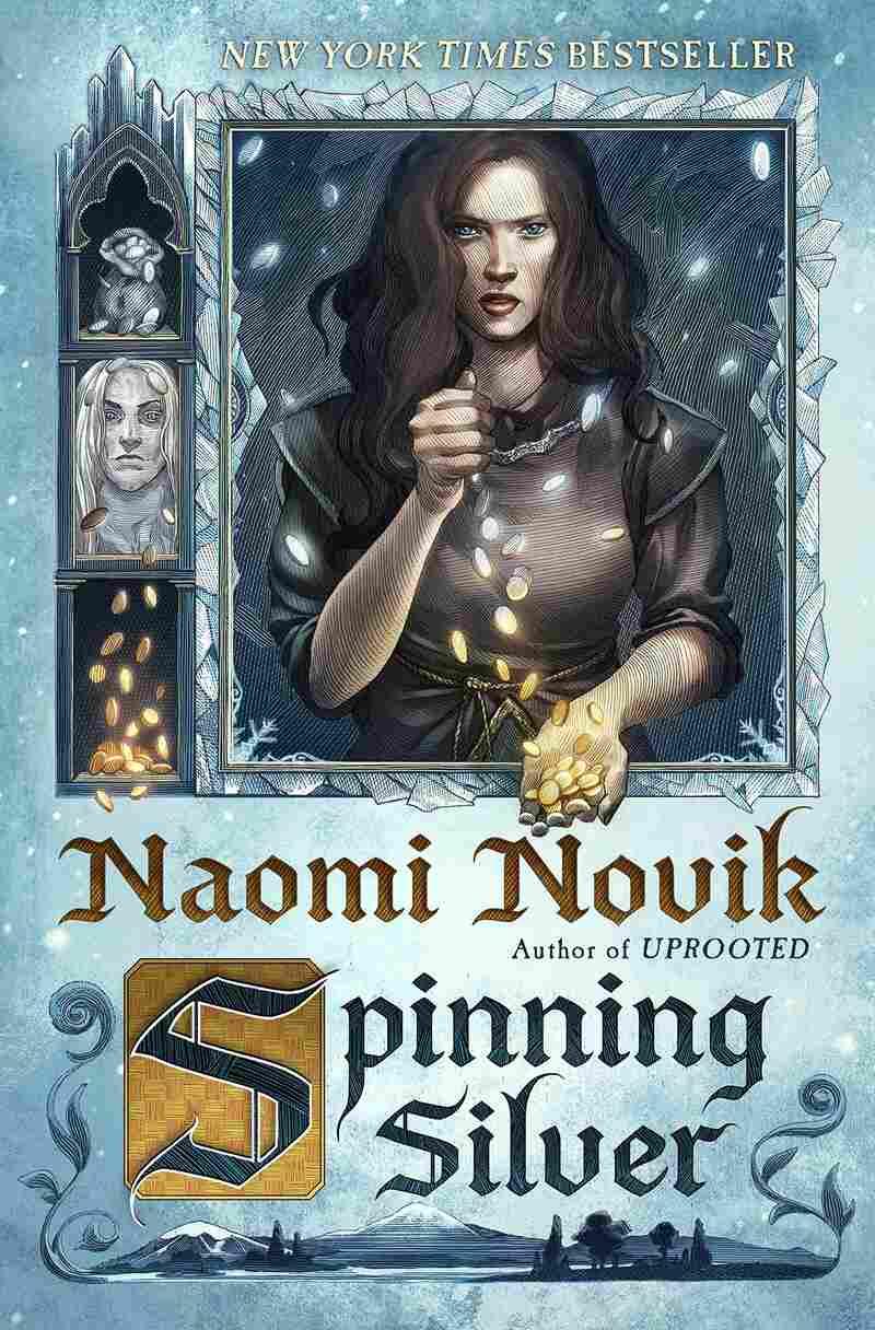 Spinning Silver, by Naomi Novik