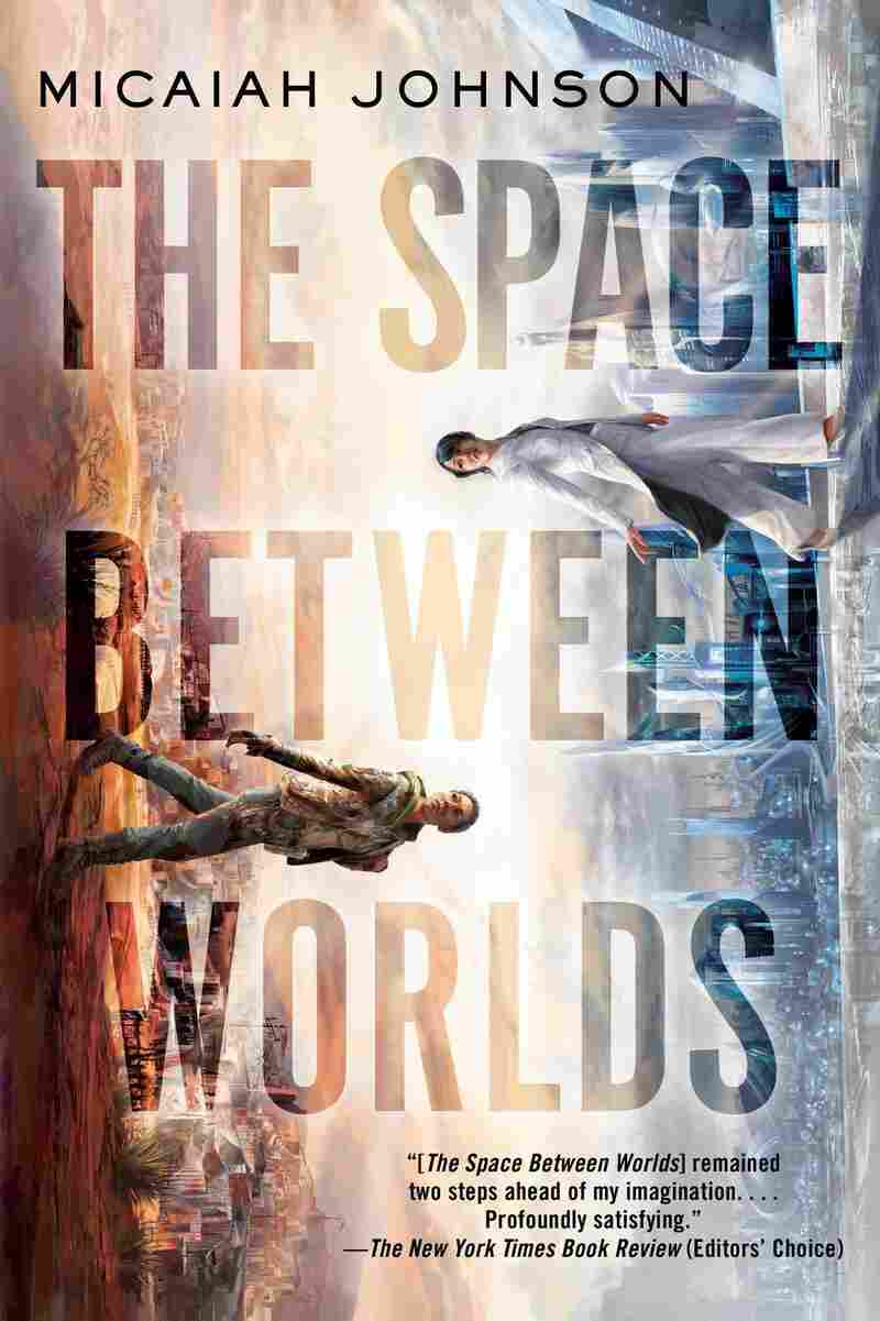 The Space Between Worlds, by Micaiah Johnson