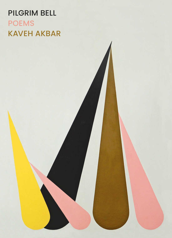 Pilgrim Bell, by Kaveh Akbar