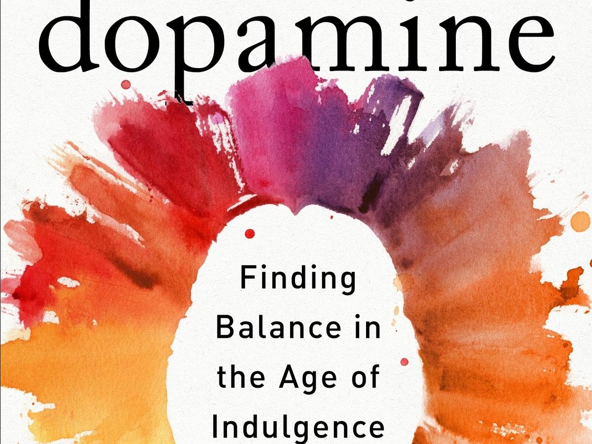 Dopamine Nation: Finding Balance in the Age Of Indulgence, by Anna Lembke