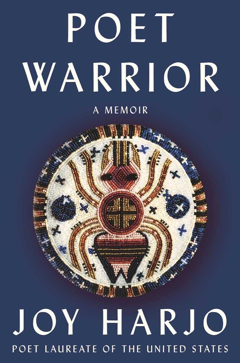 Poet Warrior, by Joy Harjo