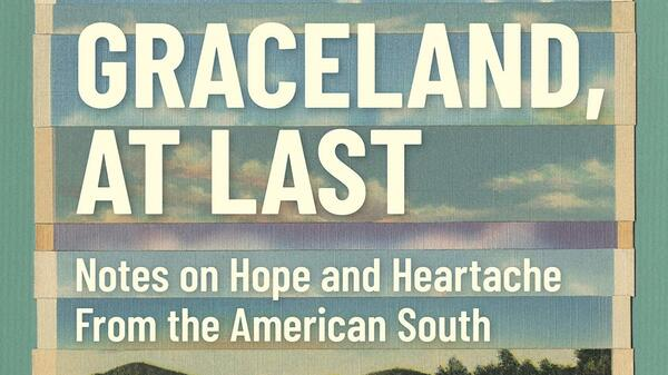 'Graceland, At Last' Juxtaposes The Good And The Bad In The American South