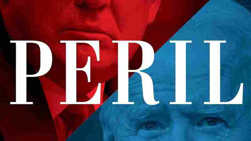 'Peril' Details The Capitol Riot And Trump's 'Last-Ditch' Effort To Hold Onto Power