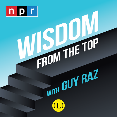 Wisdom From The Top with Guy Raz