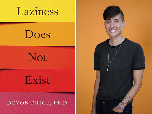 Price is a social psychologist, a professor at Loyola University of Chicago's School of Continuing and Professional Studies and the author of Laziness Does Not Exist.