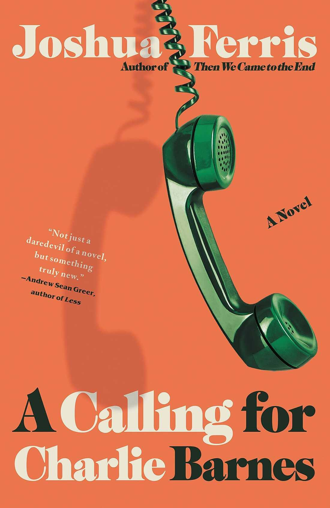 A Calling for Charlie Barnes, by Joshua Ferris