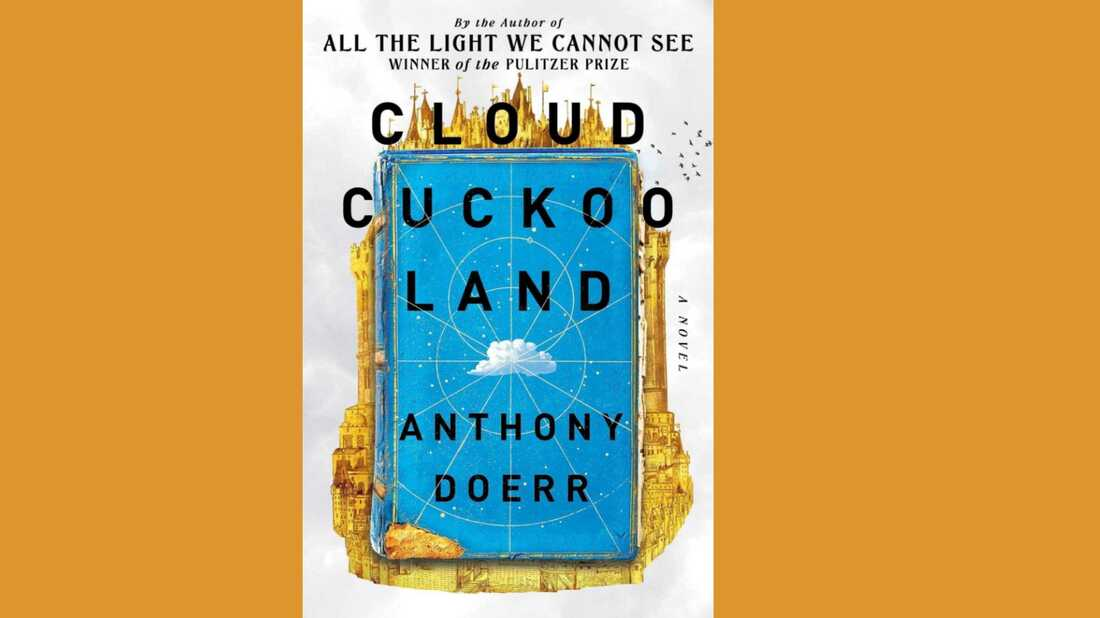 the cover of Cloud Cuckoo Land by Anthony Doerr
