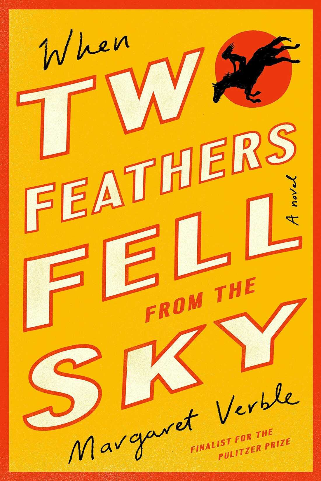 When Two Feathers Fell From the Sky, by Margaret Verble.