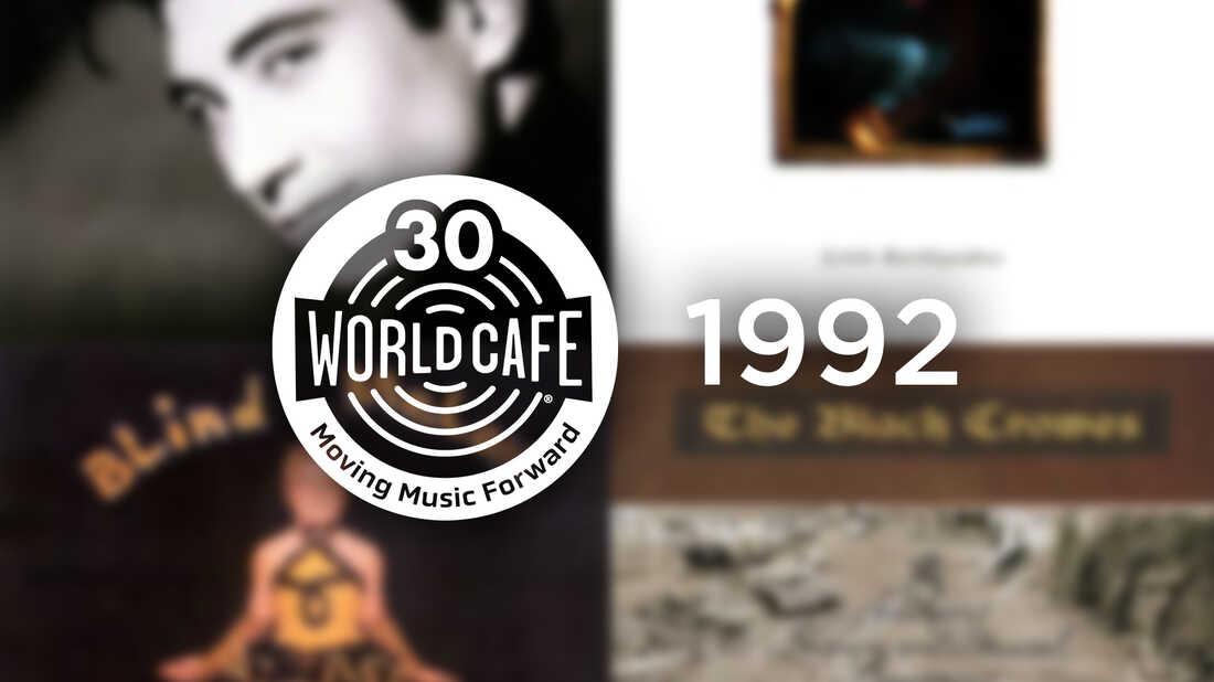 World Cafe 30th Anniversary Playlist: 1992