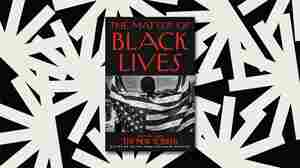 In 'The Matter of Black Lives,' generations of Black thinkers probe American racism