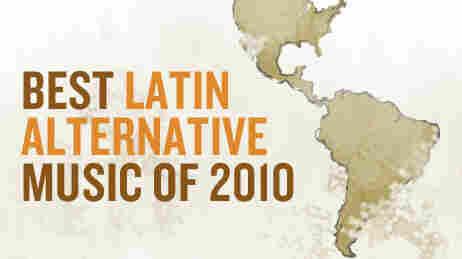 Best Latin Alternative Music Of 2010
