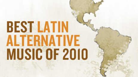 Top 10 Latin Alternative Albums Of 2010