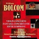 Cover for William Bolcom: Violin Concerto; Fantasia Concertante; Fifth Symphony