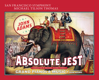 Cover for John Adams: Absolute Jest; Grand Pianola Music