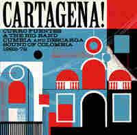 Cover for Cartagena! Curro Fuentes & the Big Band Cumbia & Descarga Sound of Colombia 1962-72