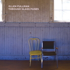 Cover for Ellen Fullman: Through Glass Panes