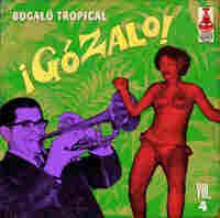 Cover for ¡Gózalo!, Vol. 4: Bugalú Tropical