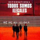 Cover for Todos Somos Ilegales: We Are All Illegals