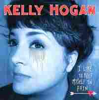 Cover of Kelly Hogan's I Like to Keep Myself in Pain
