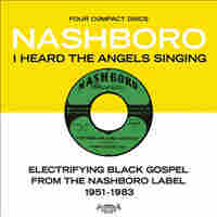 Cover for I Heard the Angels Singing: Electrifying Black Gospel from The Nashboro Label 1951-1983