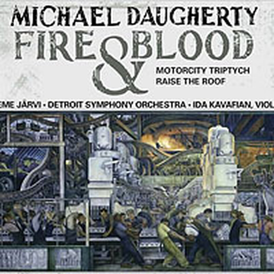 Cover for Michael Daugherty: Fire and Blood; MotorCity Triptych; Raise the Roof