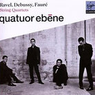 Cover for Quatuor Ébène Performs Ravel, Debussy & Fauré