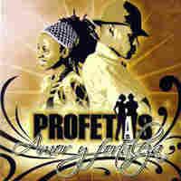 Profetas - 'Amor Y  Fortaleza'