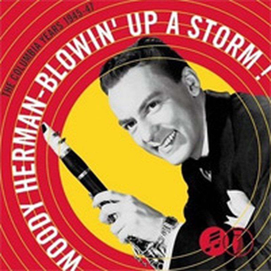 Cover for Blowin' Up a Storm: The Columbia Years, 1945-1947