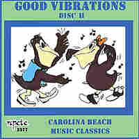 Cover for Good Vibrations: 30 Carolina Beach Music Classics