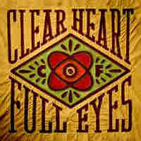 Cover for Clear Heart Full Eyes
